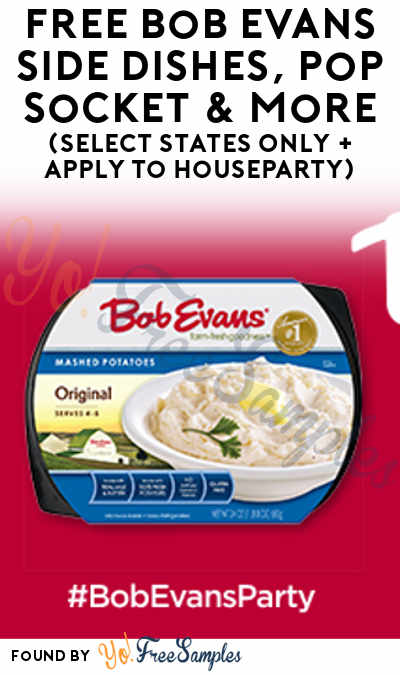 FREE Bob Evans Side Dishes, Pop Socket & More (Select States Only + Apply To HouseParty)