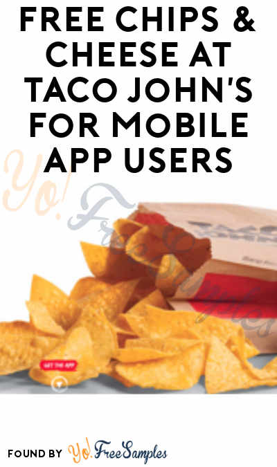 TODAY (2/24) ONLY: FREE Chips & Cheese At Taco John's For Mobile App Users