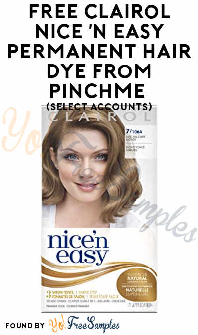 FREE Clairol Nice 'N Easy Permanent Hair Dye From PINCHme (Select Accounts)