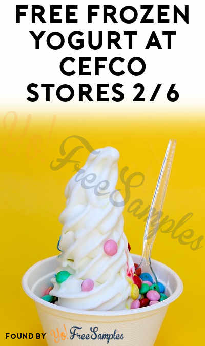 TODAY ONLY: FREE Frozen Yogurt At CEFCO Stores 2/6