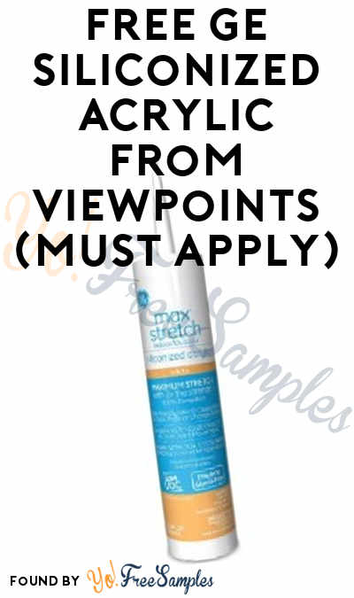 FREE GE Siliconized Acrylic From ViewPoints (Must Apply)