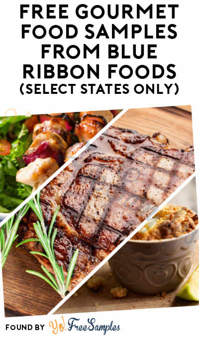 FREE Gourmet Food Samples From Blue Ribbon Foods (Phone Call Required + Select States Only)