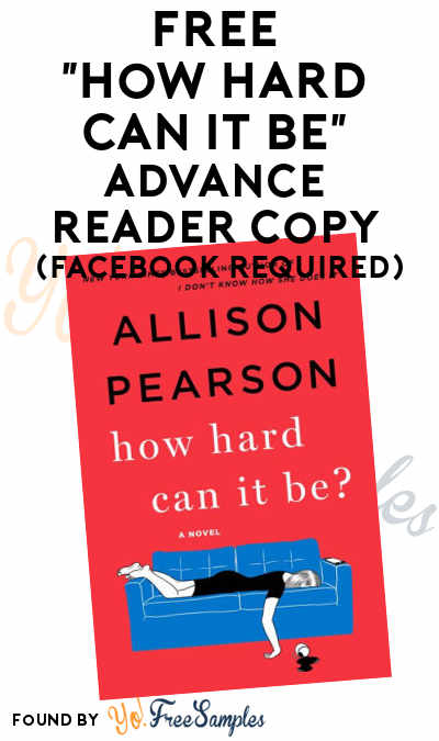 "FREE ""How Hard Can It Be?"" by Allison Pearson Advance Reader Copy (Facebook Required) [Verified Received By Mail]"