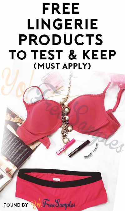 FREE Lingerie Products To Test & Keep (Must Apply)