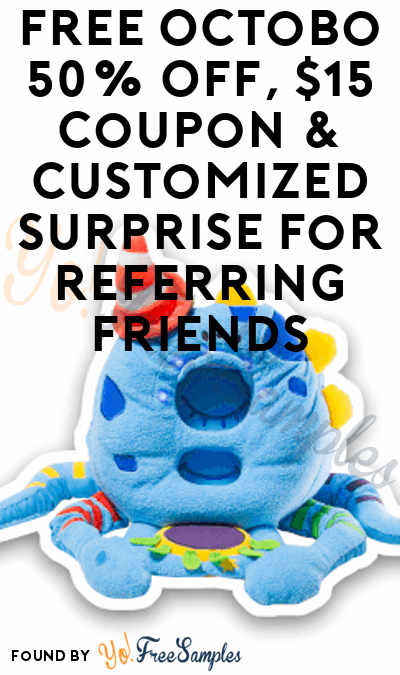 FREE Octobo 50% OFF, $15 Coupon & Customized Surprise For Referring Friends