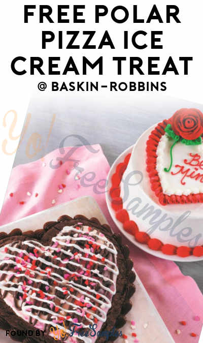TODAY (2/9) ONLY: FREE Polar Pizza Ice Cream Treat On February 9th At Baskin-Robbins