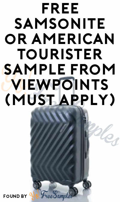 FREE Samsonite or American Tourister Sample From ViewPoints (Must Apply)