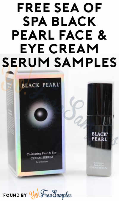 FREE Sea Of Spa Black Pearl Face & Eye Cream Serum Samples