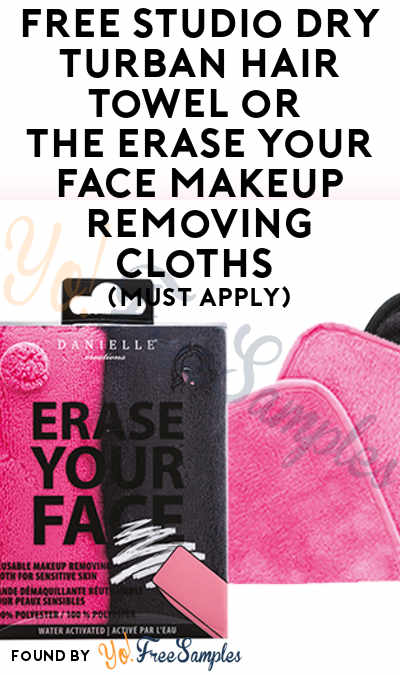 FREE Studio Dry Turban Hair Towel or the Erase Your Face Makeup Removing Cloths (Must Apply)