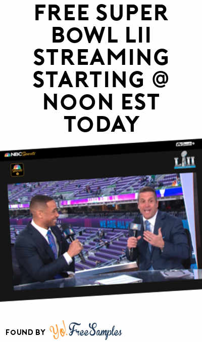 FREE Super Bowl LII Streaming Starting At Noon EST Today