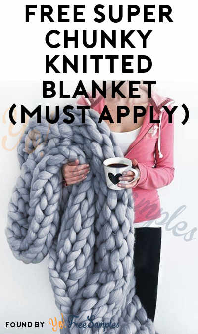 FREE Super Chunky Knitted Blanket & More In Exchange For Social Media Reviews From Tomoson (Sharing & Applying Required)