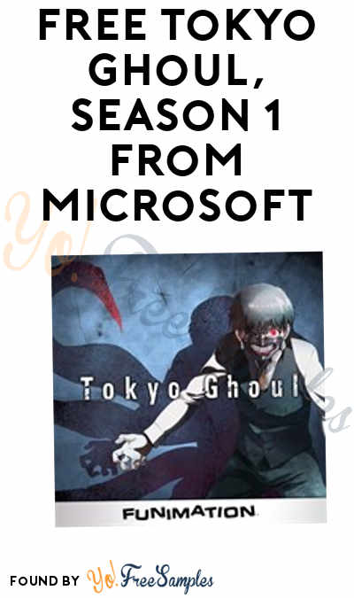 FREE Tokyo Ghoul Season 1 From Microsoft