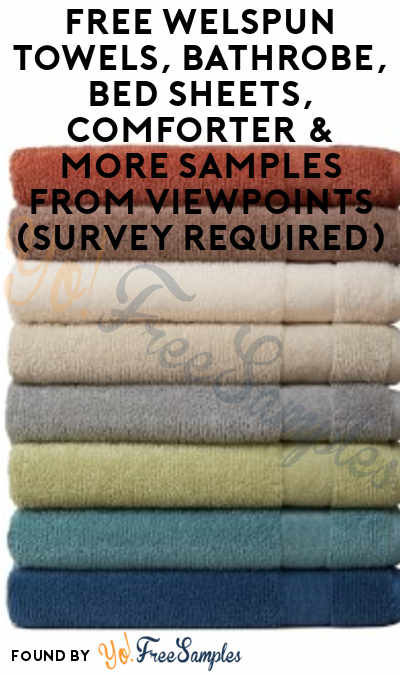 FREE Welspun Towels, Bathrobe, Bed Sheets, Comforter & More Samples From ViewPoints (Survey Required)