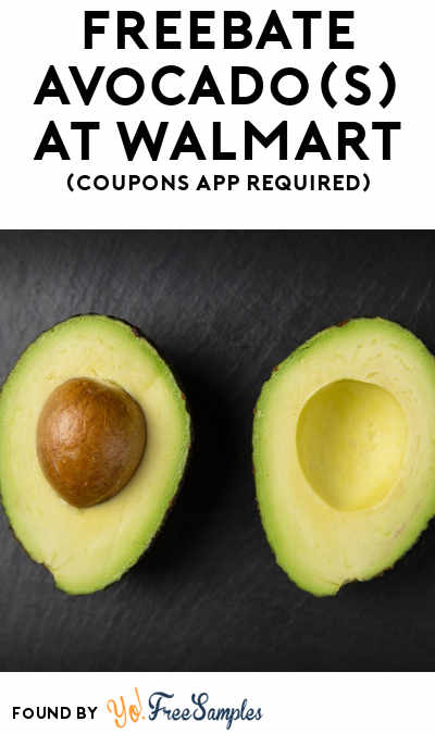 FREEBATE Avocado(s) At Walmart (Coupons App Required)