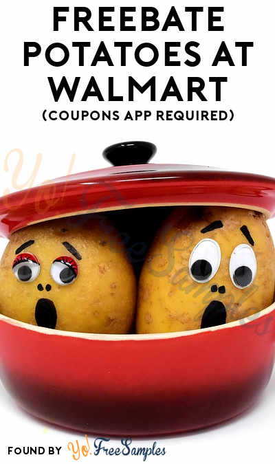 FREEBATE Potatoes At Walmart (Coupons App Required)