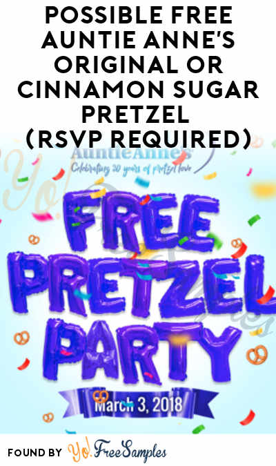 TODAY: FREE Auntie Anne's Original or Cinnamon Sugar Pretzel (RSVP Required)