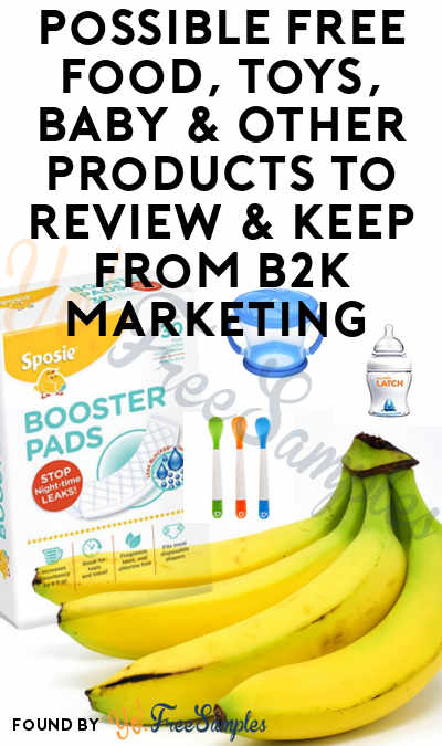Check Emails For New Offer: Possible FREE Food, Toys, Baby & Other Products To Review & Keep From B2K Media Marketing