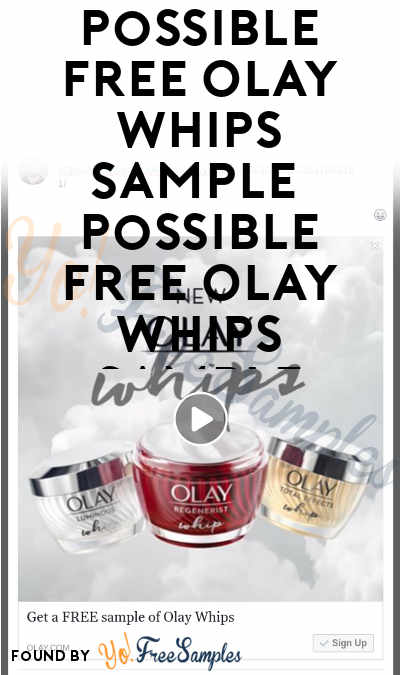 Possible FREE Olay Whips Sample (Facebook Required & Select Accounts Only) [Verified Received By Mail]