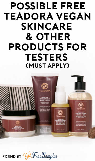 Possible FREE Teadora Vegan Skincare & Other Products For Testers (Must Apply)