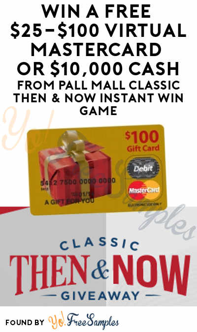 Enter Daily: Win A FREE $25-$100 Virtual MasterCard or $10,000 From Pall Mall Classic Then & Now Instant Win Game