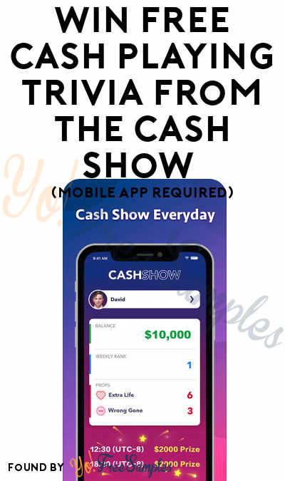 Win FREE Cash Playing Trivia From The Cash Show (Mobile App Required)