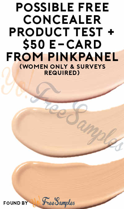 Possible FREE Concealer Product Test + $50 e-Card From PinkPanel (Women Only & Surveys Required)