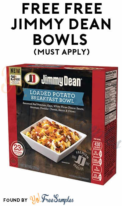 FREE Jimmy Dean Bowls (Must Apply)