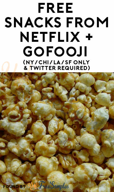 FREE Snacks From Netflix + GoFooji (NY/CHI/LA/SF Only & Twitter Required)