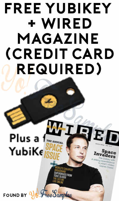 FREE Yubikey 4 ($40 Value) + Wired Magazine Subscription (Credit Card Required)