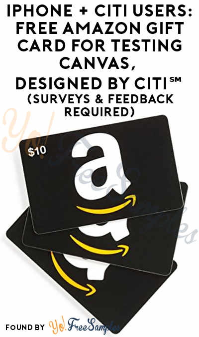 iPhone + Citi Users: FREE Amazon Gift Card For Testing Canvas, designed by Citi℠ With Betabound (Surveys & Feedback Required)