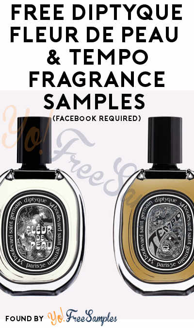 2 FREE Diptyque Fleur de Peau & Tempo Fragrance Samples (Facebook Required)