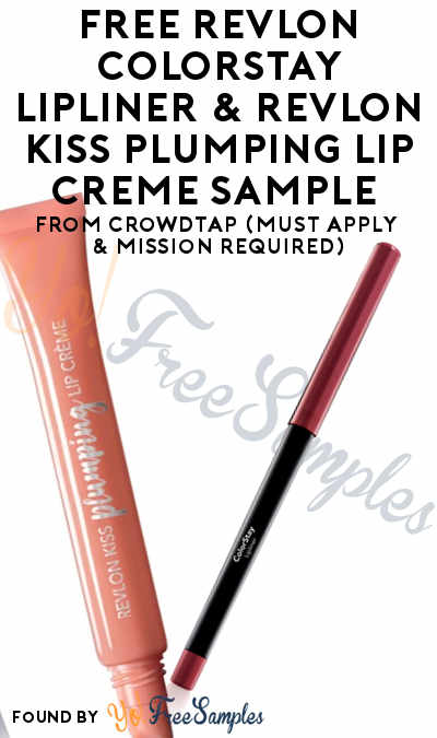 FREE Revlon ColorStay Lipliner & Revlon Kiss Plumping Lip Creme Sample From CrowdTap (Must Apply & Mission Required)