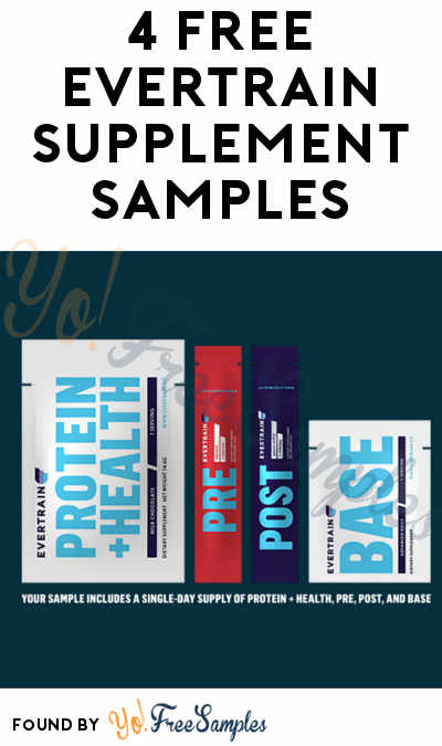 4 FREE EVERTRAIN Supplement Samples [Verified Received By Mail]