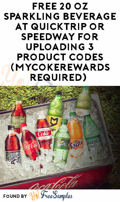 FREE 20 oz Sparkling Beverage At Quicktrip or Speedway For Uploading 3 Product Codes (MyCokeRewards Required)