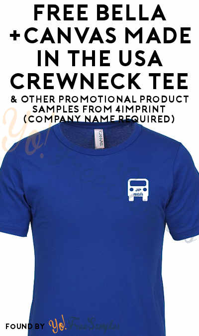 FREE Bella+Canvas Made in the USA Crewneck Tee & Other Promotional Product Samples From 4Imprint (Company Name Required) [Verified Received By Mail]