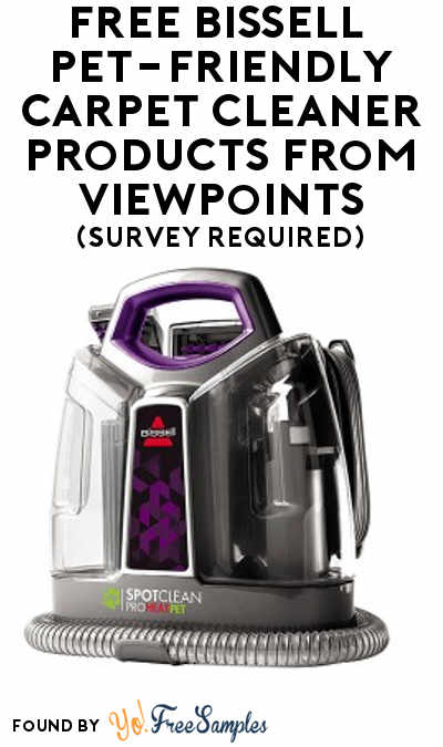 FREE Bissell Pet-Friendly Carpet Cleaner Products From ViewPoints (Survey Required)