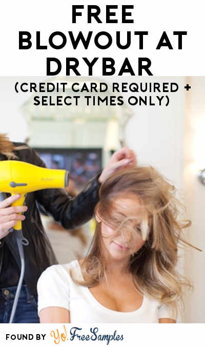 Starts Today: FREE Blowout At Drybar (Credit Card Required + Select Times Only)