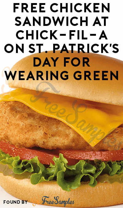 TODAY: FREE Chicken Sandwich At Chick-Fil-A On St. Patrick's Day For Wearing Green