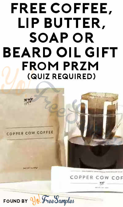 FREE Coffee, Lip Butter, Soap or Beard Oil Gift From PRZM (Quiz Required)