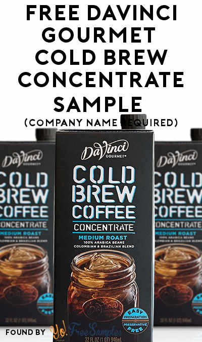 FREE DaVinci Gourmet Cold Brew Concentrate Sample (Company Name Required)