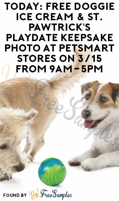 TODAY: FREE Doggie Ice Cream & St. Pawtrick's Playdate Keepsake Photo At PetSmart Stores On 3/15 From 9AM-5PM