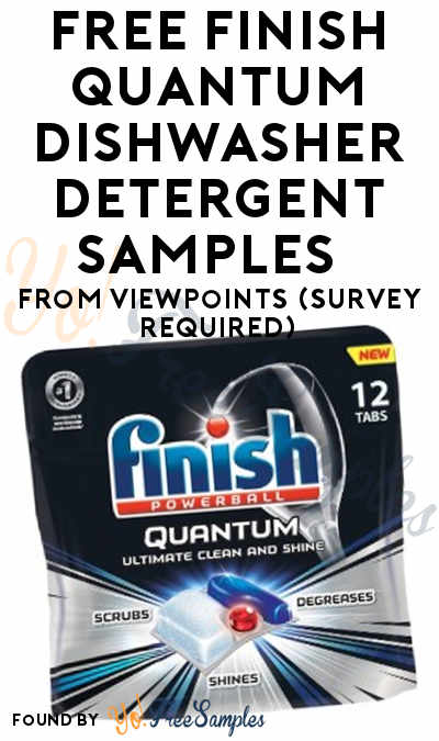 FREE Finish Quantum Dishwasher Detergent Samples  From ViewPoints (Survey Required)