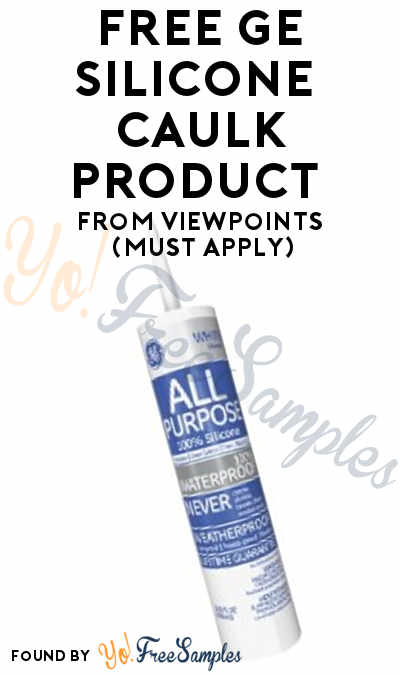 FREE GE Caulk Product From ViewPoints (Must Apply)