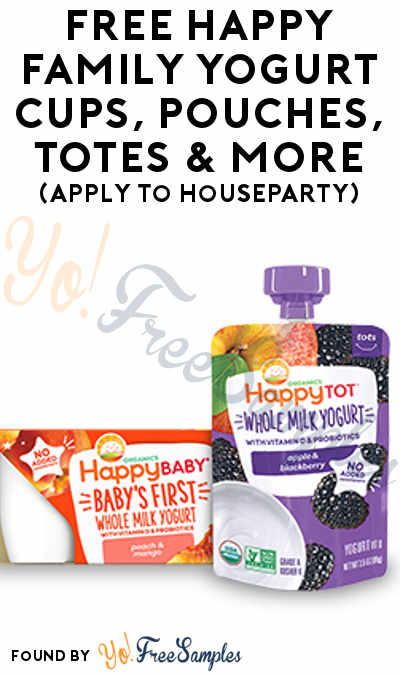 FREE Happy Family Yogurt Cups, Pouches, Totes & More (Apply To HouseParty)