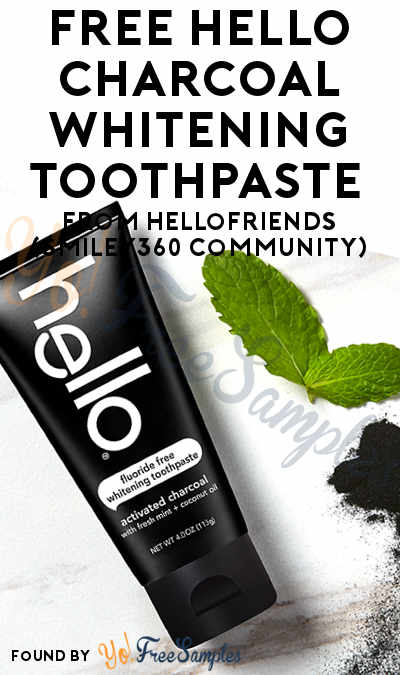 New Offer: Possible FREE Hello Charcoal Whitening Toothpaste From HelloFriends (Smiley360 Community)