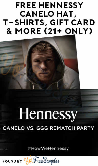 FREE Hennessy Canelo Hat, T-Shirts, Gift Card & More (21+ Only)