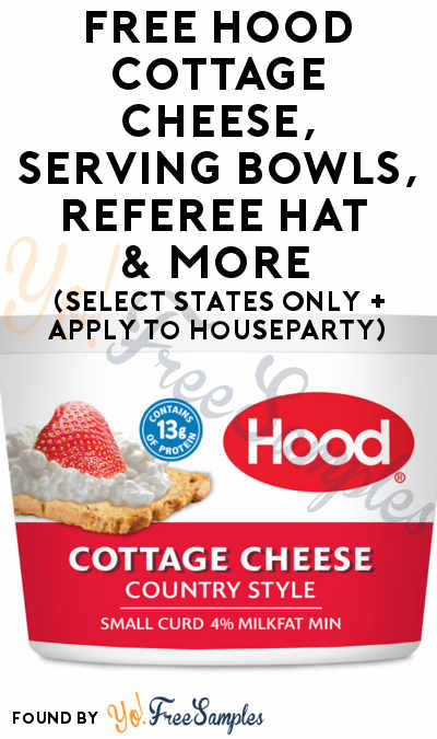 FREE Hood Cottage Cheese, Serving Bowls, Referee Hat & More (Select States Only + Apply To HouseParty)