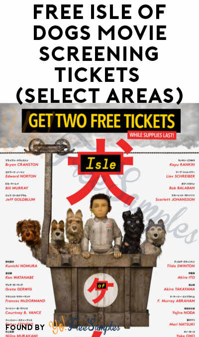 FREE Isle of Dogs Movie Screening Tickets (Select Areas)