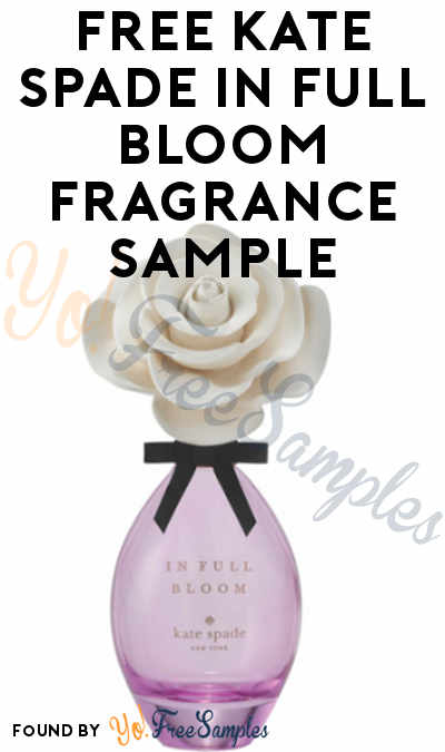 NOT COMING: FREE Kate Spade in Full Bloom Fragrance Sample