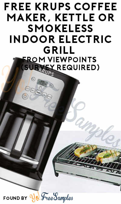 FREE Krups Coffee Maker, Kettle or Smokeless Indoor Electric Grill From ViewPoints (Survey Required)